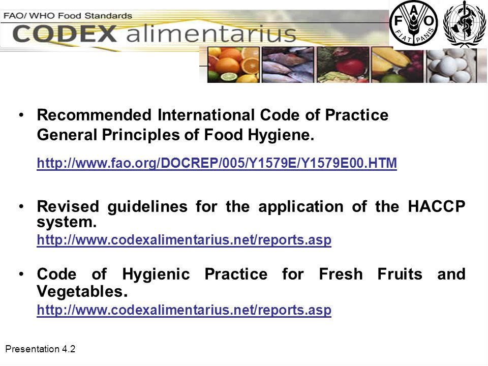 Presentation 4.2 Recommended International Code of Practice General Principles of Food Hygiene.