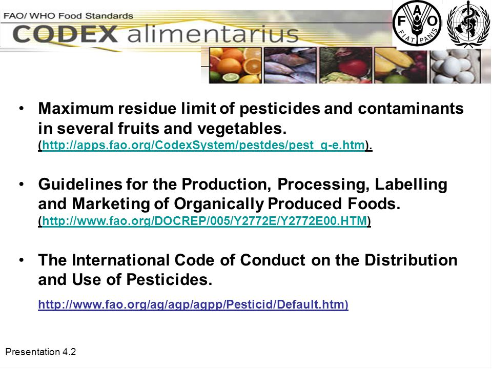 Presentation 4.2 Maximum residue limit of pesticides and contaminants in several fruits and vegetables.