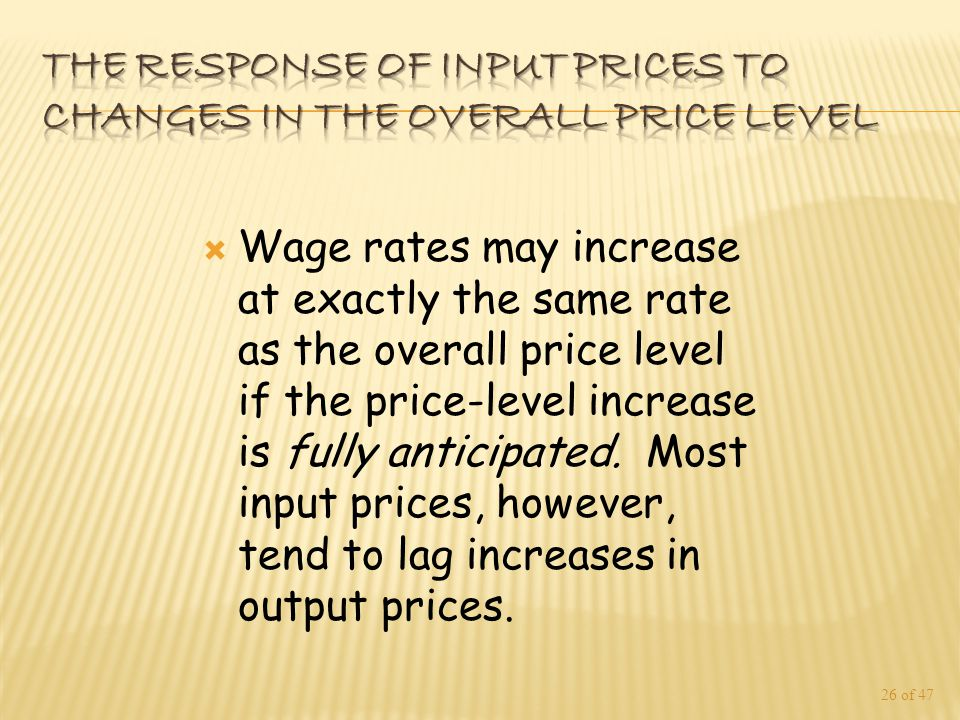  Wage rates may increase at exactly the same rate as the overall price level if the price-level increase is fully anticipated.