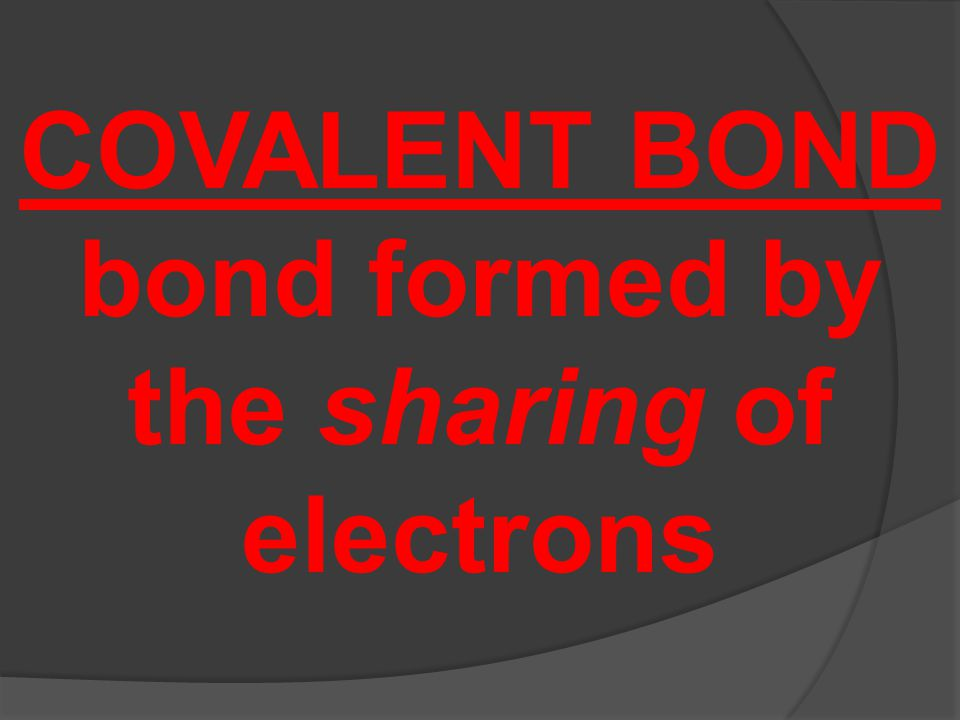 Learning Check:  When a bond is formed by the transfer of electrons, a __________ bond is formed.
