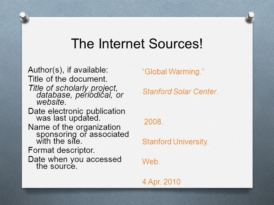 The Internet Sources. Author(s), if available: Title of the document.