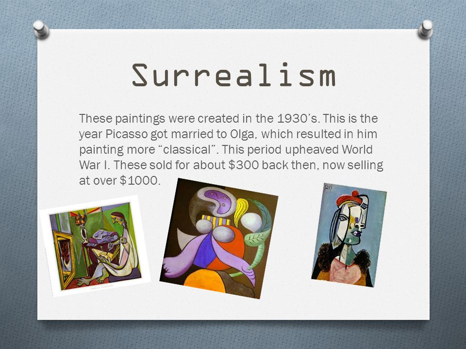 Surrealism These paintings were created in the 1930's.