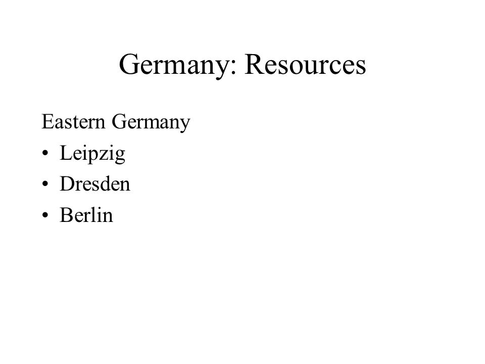 Germany: Resources Eastern Germany Leipzig Dresden Berlin