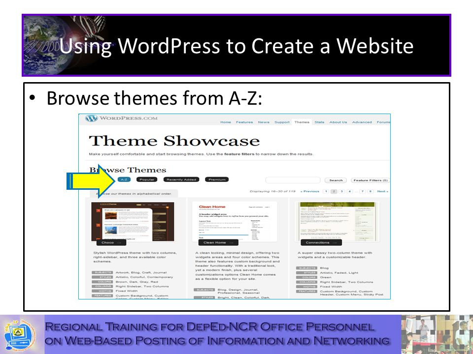 Using WordPress to Create a Website Browse themes from A-Z: