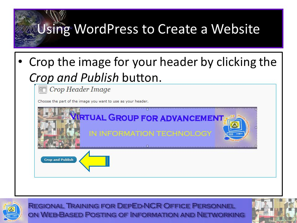 Using WordPress to Create a Website Crop the image for your header by clicking the Crop and Publish button.