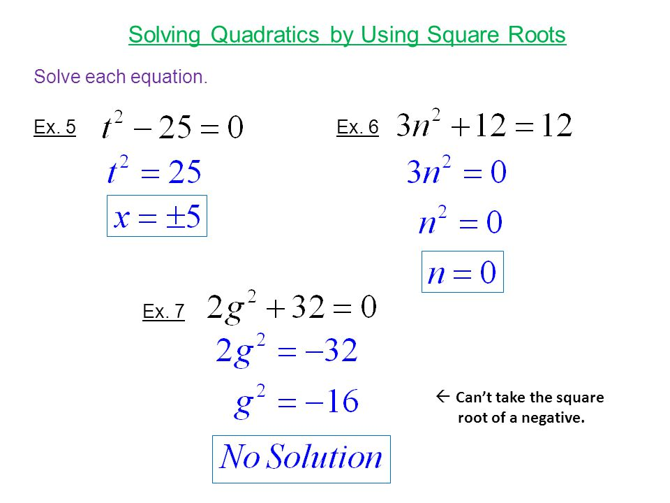 Solving Quadratics by Using Square Roots Ex. 5 Solve each equation.