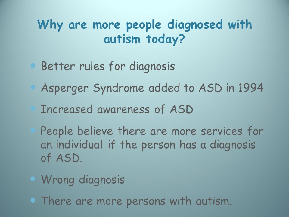 Why are more people diagnosed with autism today.