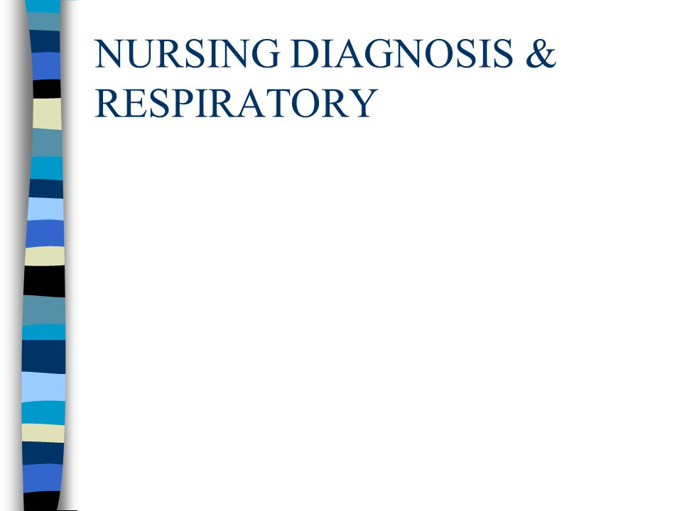 NURSING DIAGNOSIS & RESPIRATORY