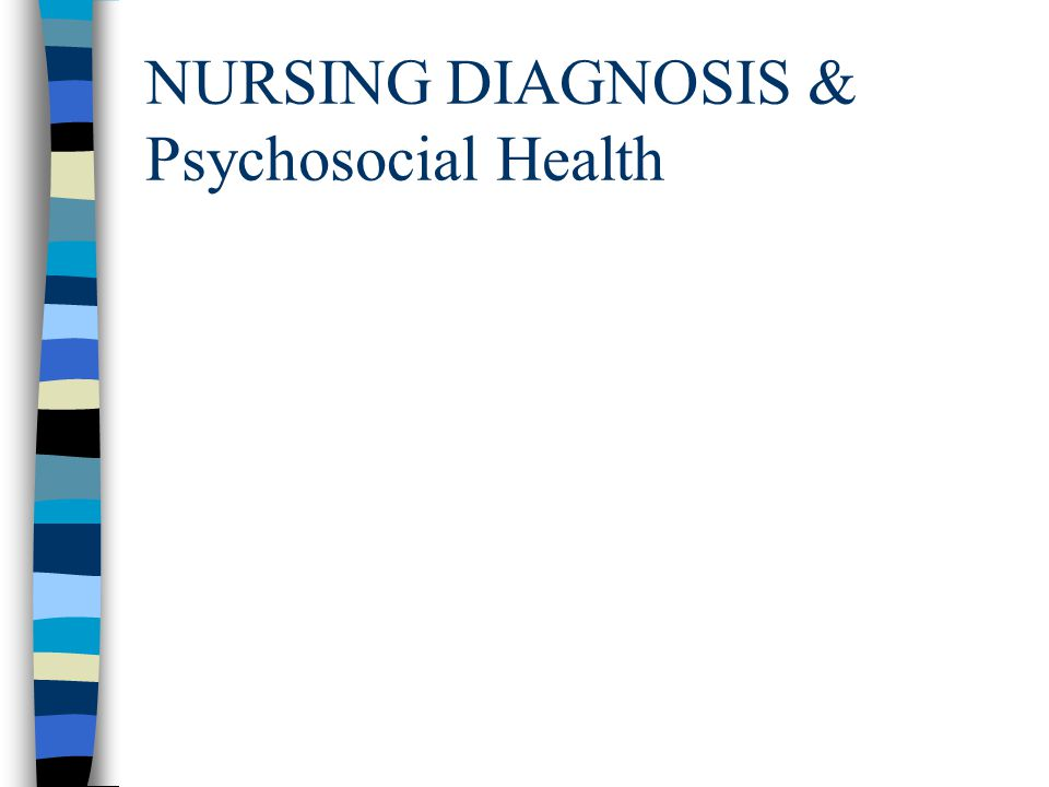 NURSING DIAGNOSIS & Psychosocial Health