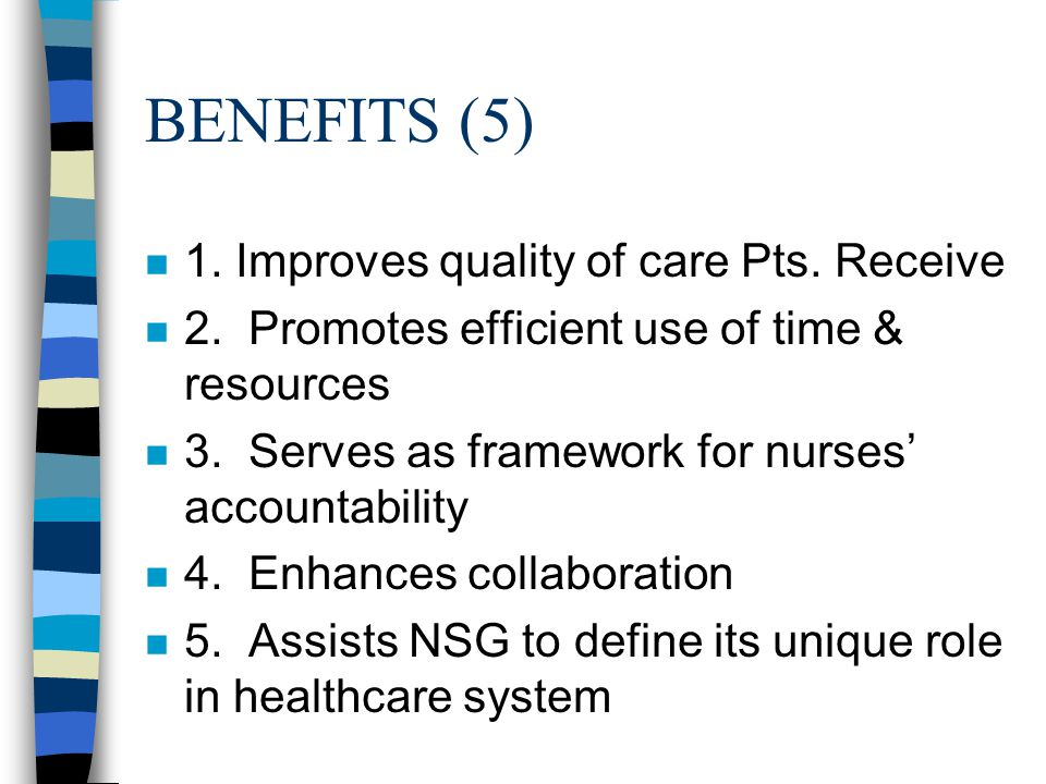 BENEFITS (5) n 1. Improves quality of care Pts. Receive n 2.