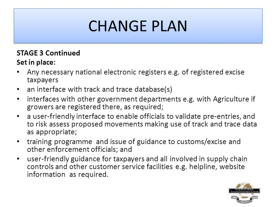 CHANGE PLAN STAGE 3 Continued Set in place: Any necessary national electronic registers e.g.