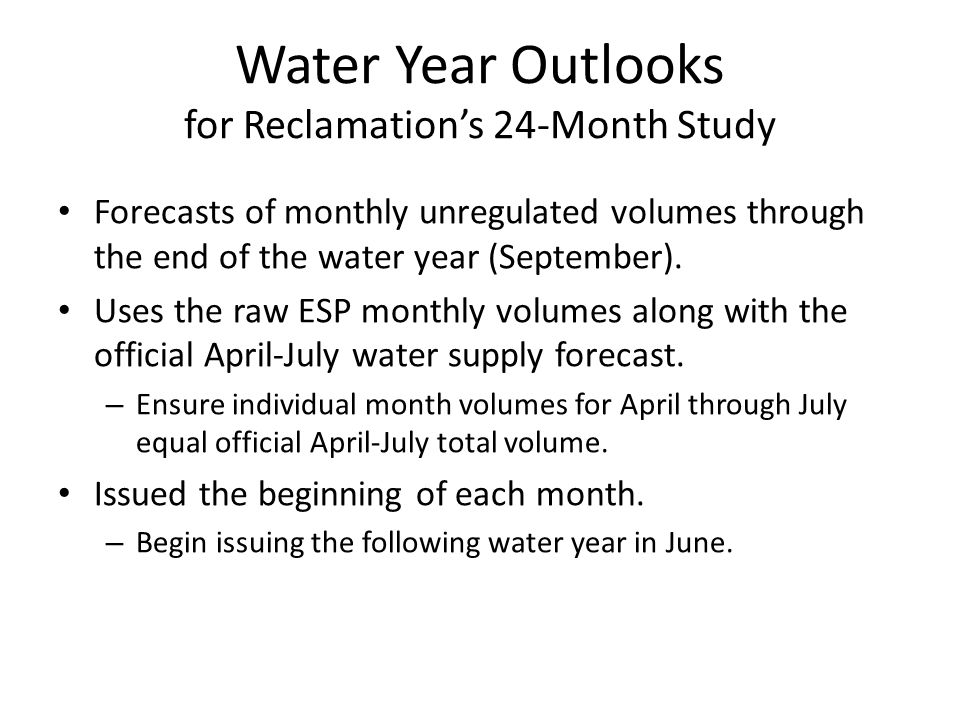 Water Year Outlooks for Reclamation's 24-Month Study Forecasts of monthly unregulated volumes through the end of the water year (September).