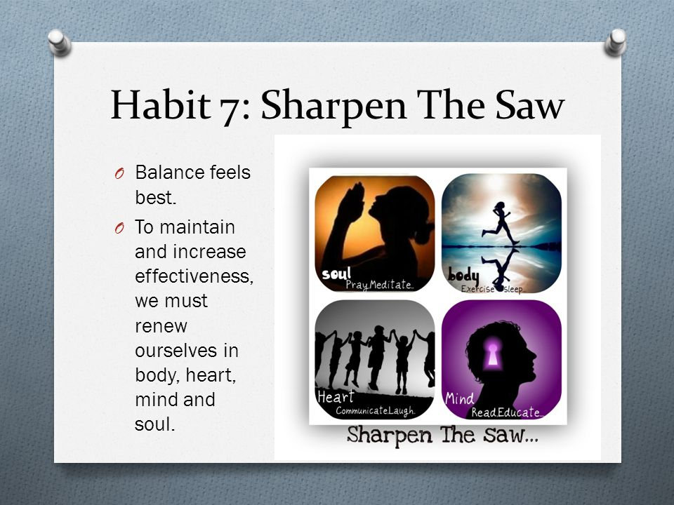Habit 6: Synergize O Working together is better. O The whole is greater than the sum of its parts.