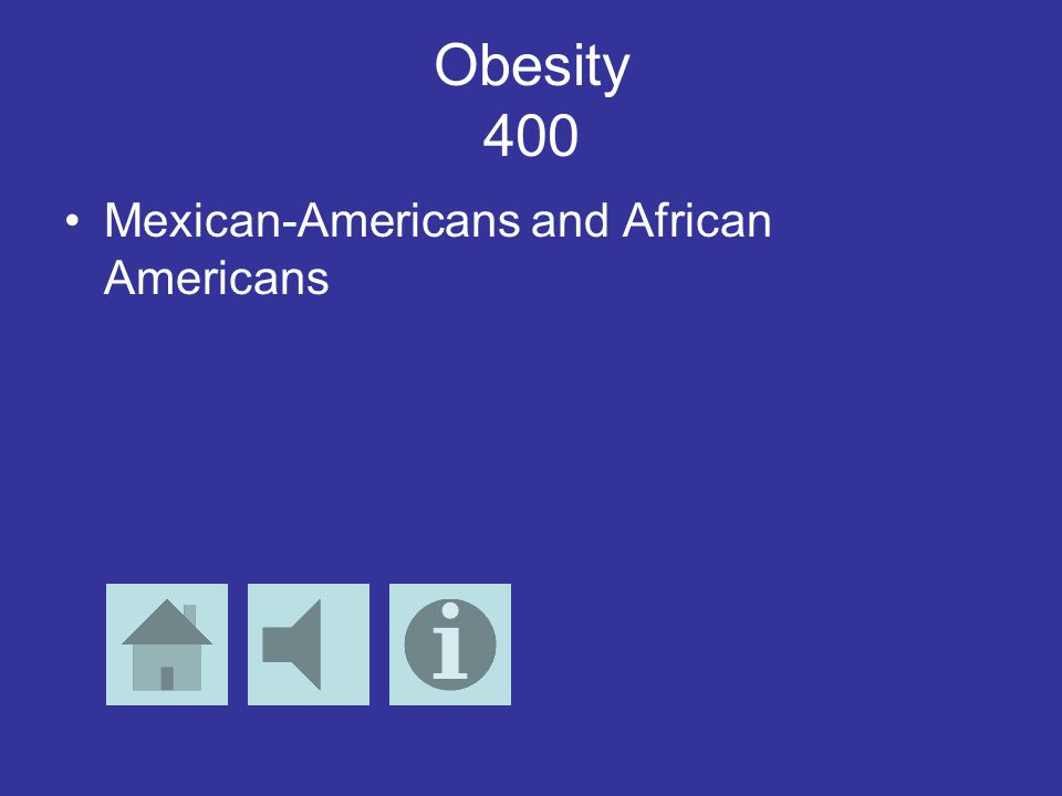 Obesity 500 Each year there is an excess of 300,000