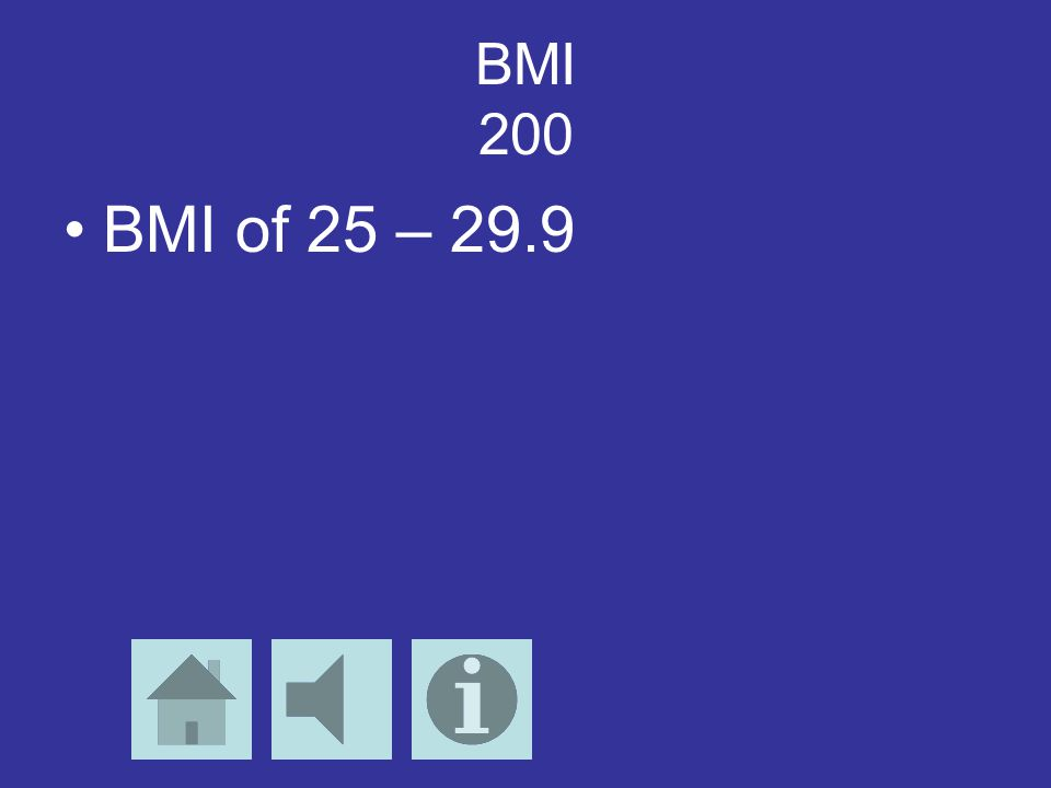 BMI 300 BMI of 30 or more