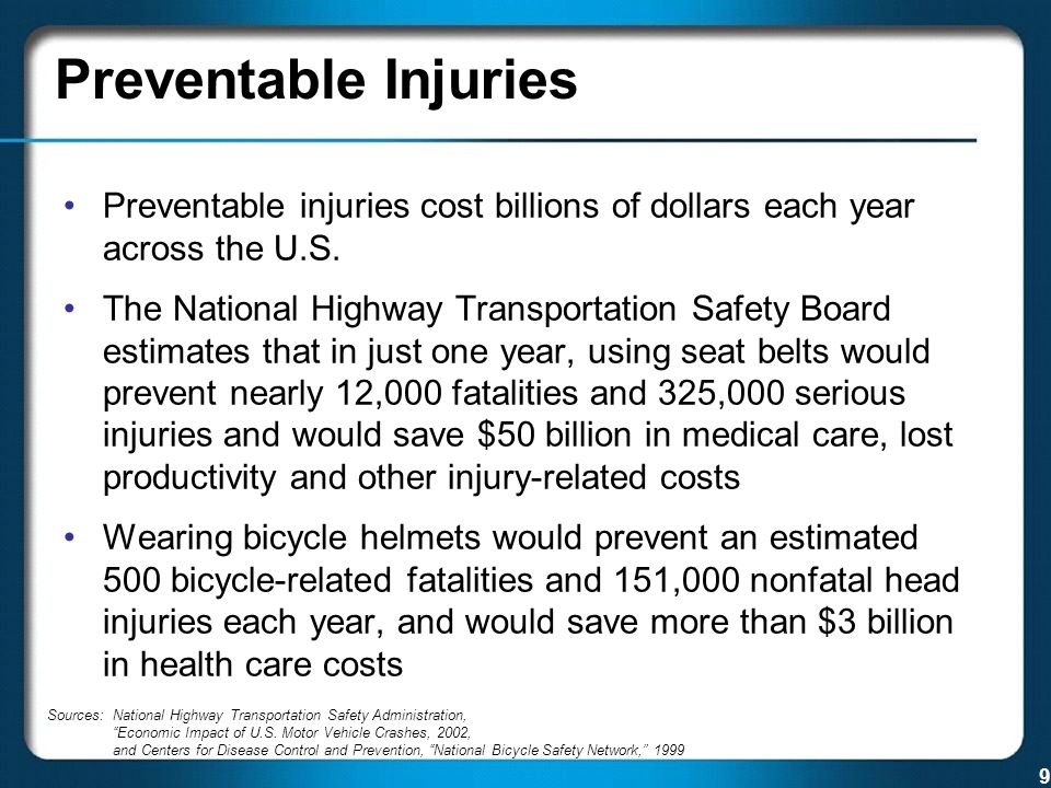 9 Sources:National Highway Transportation Safety Administration, Economic Impact of U.S.