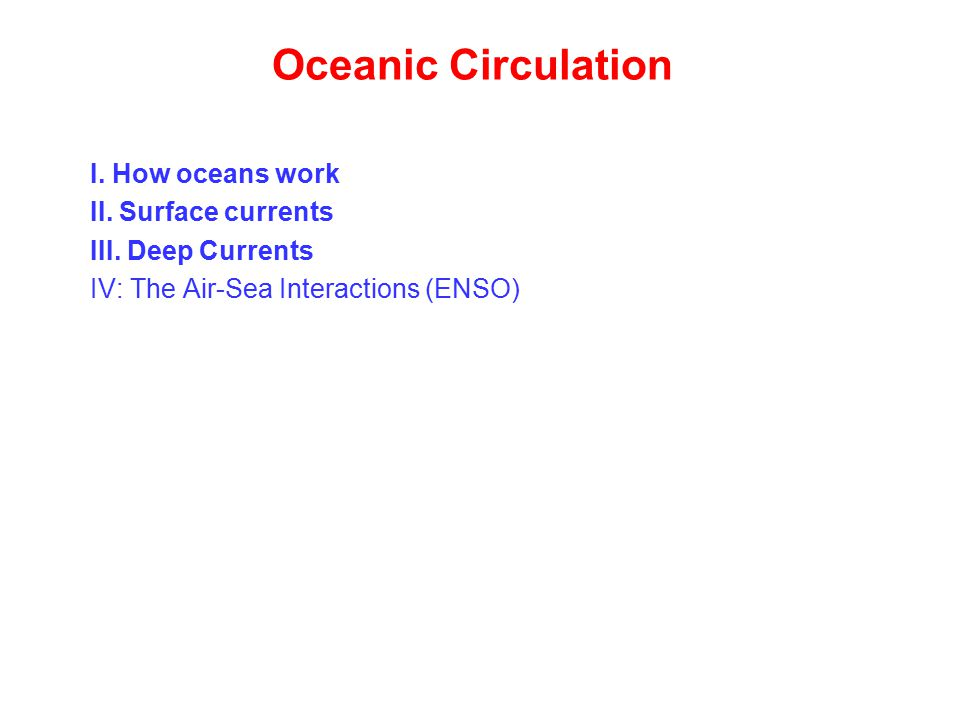 Oceanic Circulation I. How oceans work II. Surface currents III.