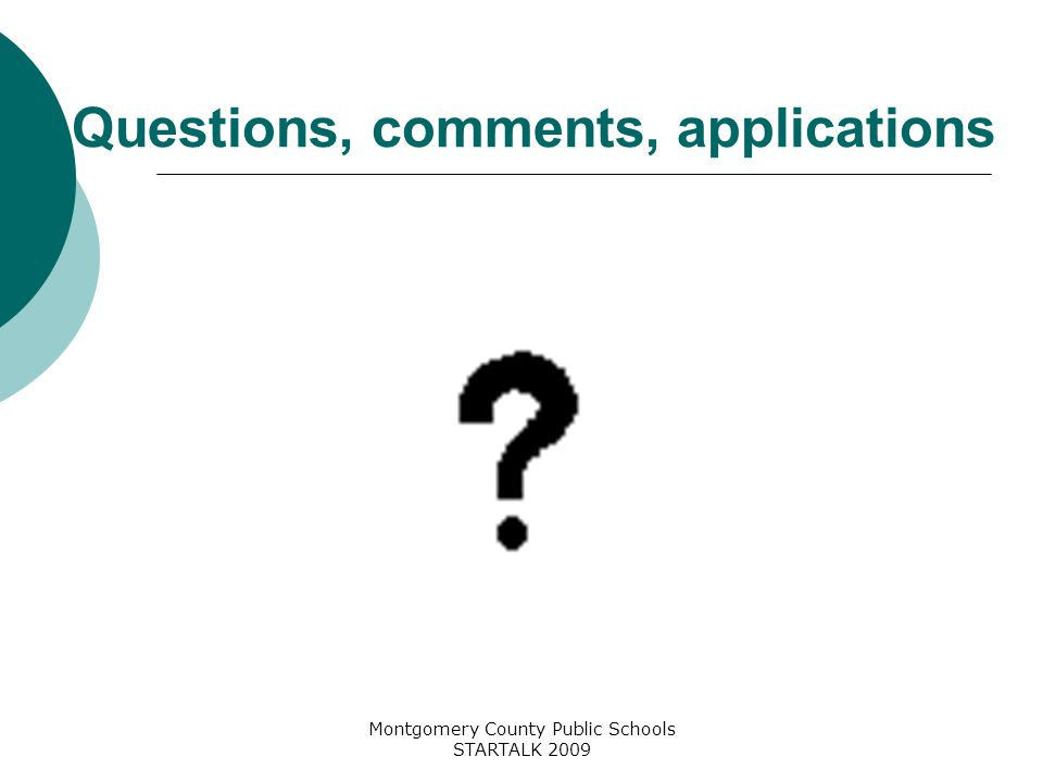 Montgomery County Public Schools STARTALK 2009 Questions, comments, applications