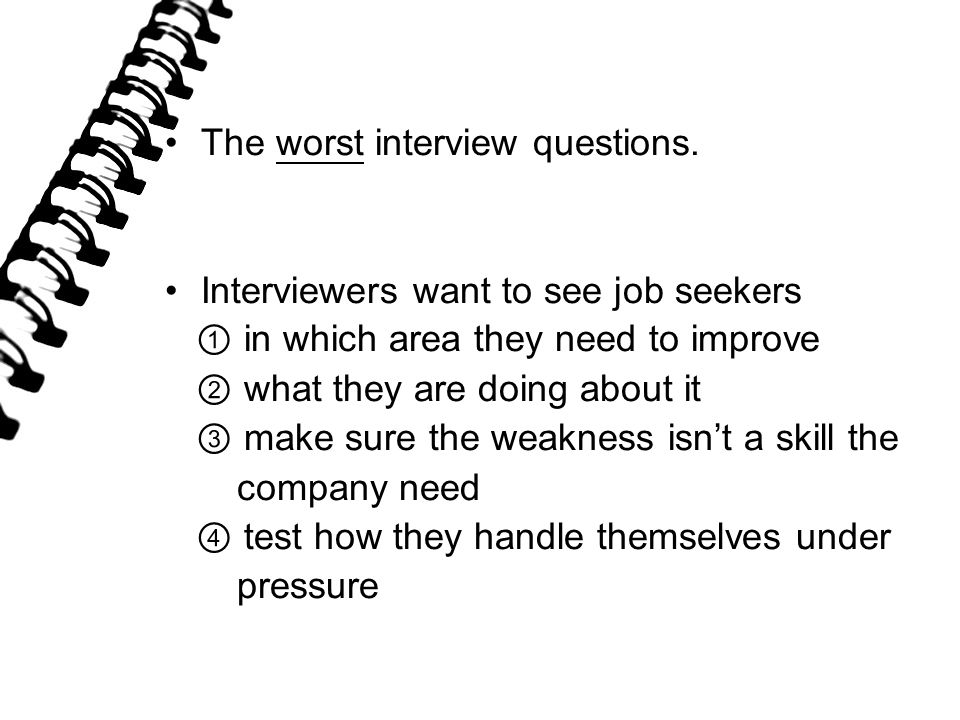 The worst interview questions.