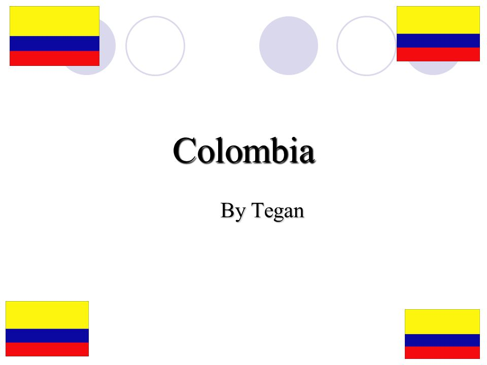 Colombia By Tegan