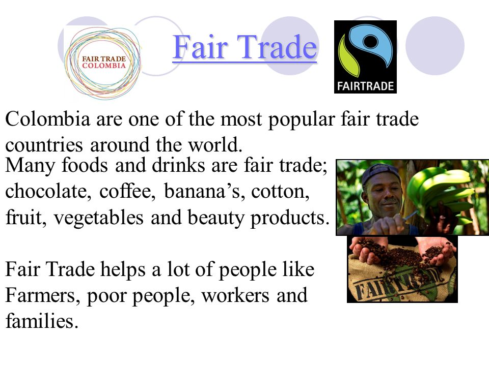 Fair Trade Fair Trade Colombia are one of the most popular fair trade countries around the world.