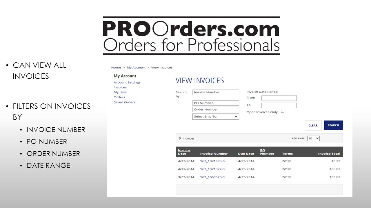 CAN VIEW ALL INVOICES FILTERS ON INVOICES BY INVOICE NUMBER PO NUMBER ORDER NUMBER DATE RANGE