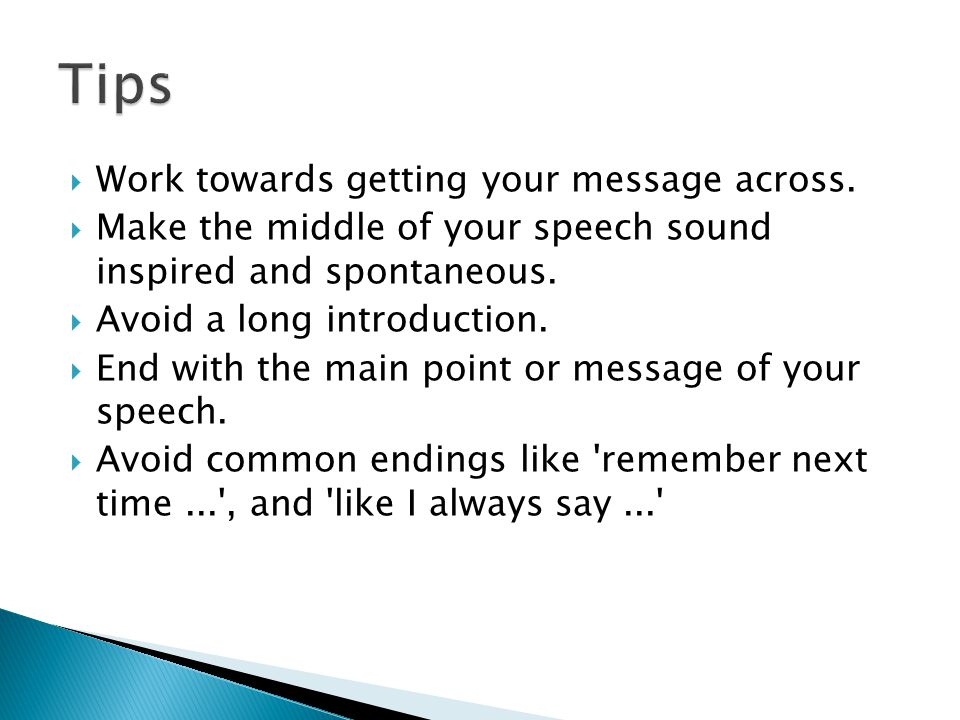  Work towards getting your message across.