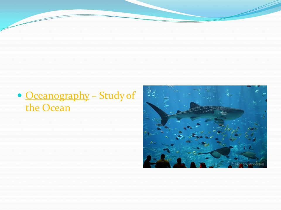 Oceanography – Study of the Ocean