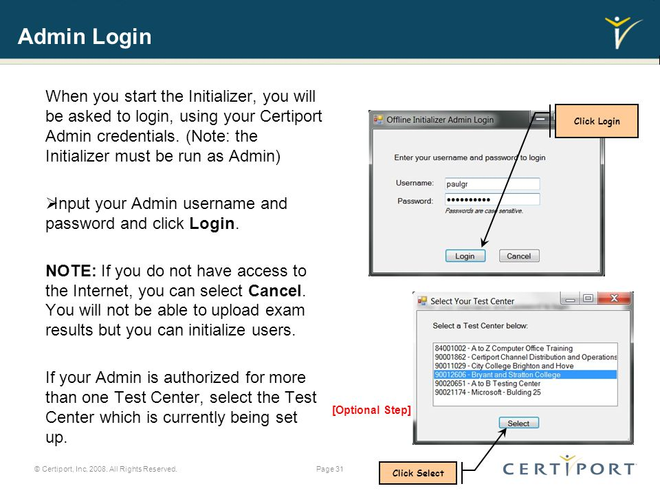 Admin Login When you start the Initializer, you will be asked to login, using your Certiport Admin credentials.
