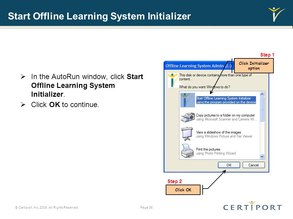 Start Offline Learning System Initializer  In the AutoRun window, click Start Offline Learning System Initializer.