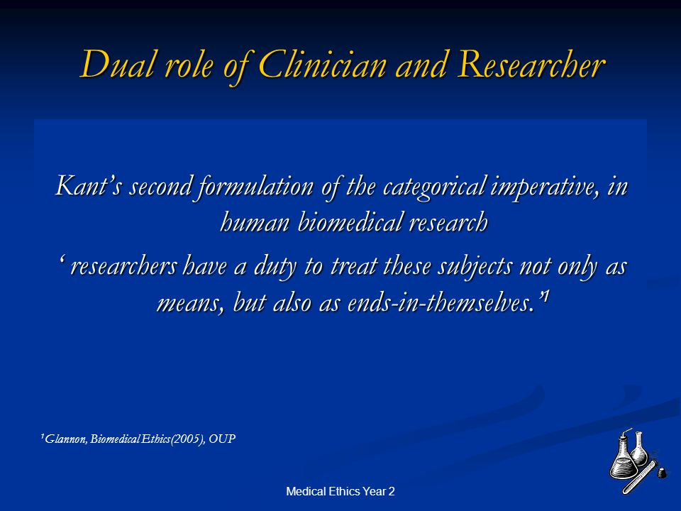 Medical Ethics Year 2 The Ethics of Research. Medical Ethics Year ...