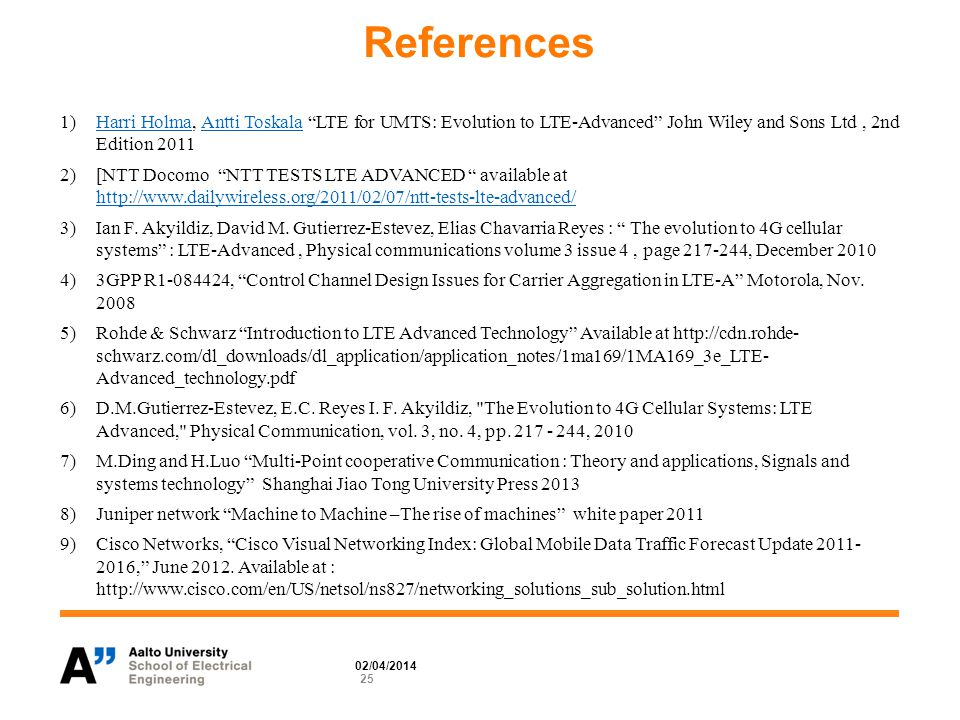 References 1)Harri Holma, Antti Toskala LTE for UMTS: Evolution to LTE-Advanced John Wiley and Sons Ltd, 2nd Edition 2011Harri HolmaAntti Toskala 2)[NTT Docomo NTT TESTS LTE ADVANCED available at     3)Ian F.