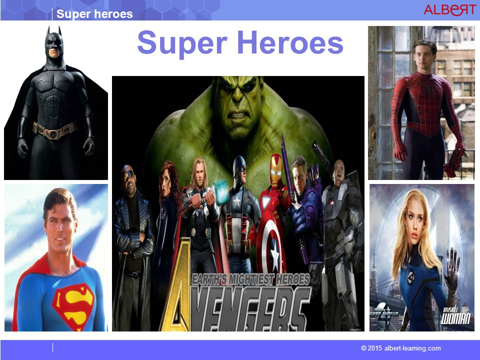 Super heroes © 2015 albert-learning.com Super Heroes