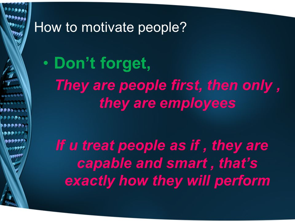 How to motivate people.