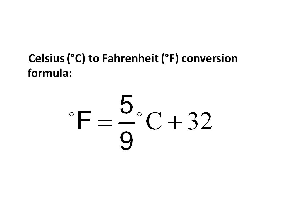 Celsius (°C) to Fahrenheit (°F) conversion formula: