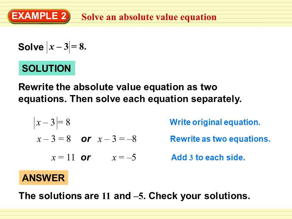 Solve an absolute value equation EXAMPLE 2 SOLUTION Rewrite the absolute value equation as two equations.