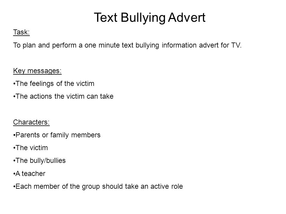 Text Bullying Advert Task: To plan and perform a one minute text bullying information advert for TV.