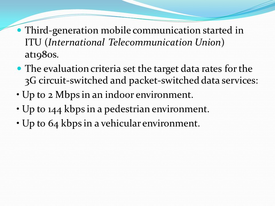 Third-generation mobile communication started in ITU (International Telecommunication Union) at1980s.