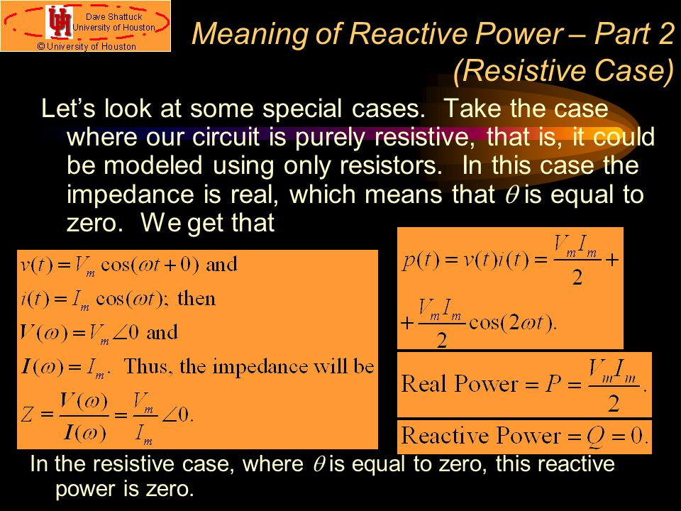 Meaning of Reactive Power – Part 2 (Resistive Case) Let's look at some special cases.