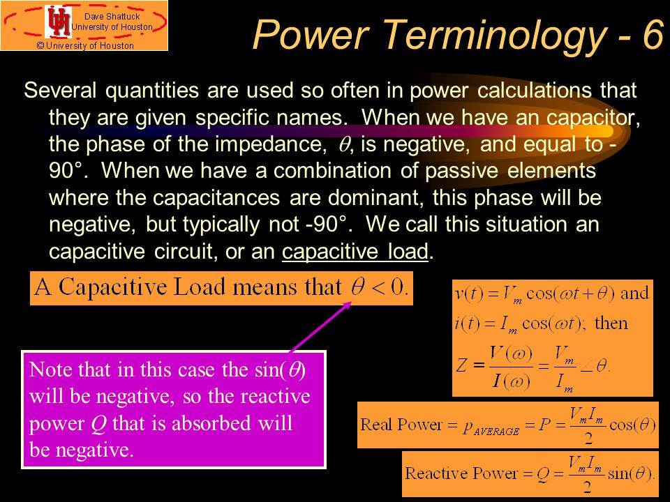 Power Terminology - 6 Several quantities are used so often in power calculations that they are given specific names.