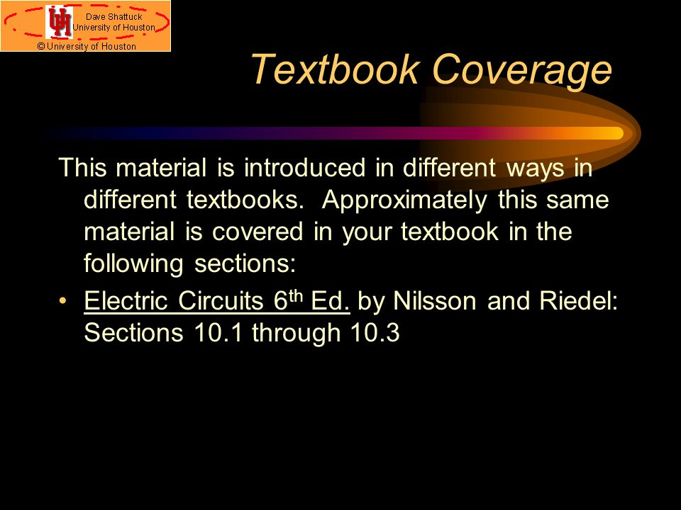Textbook Coverage This material is introduced in different ways in different textbooks.