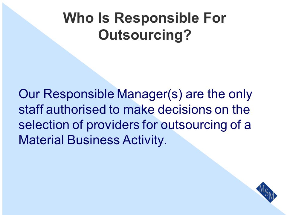 Outsourcing & Conflict of Interest There maybe circumstances where some or all of the supplier's interests are inconsistent with or divergent from our interests.