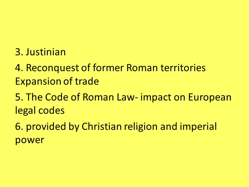 3. Justinian 4. Reconquest of former Roman territories Expansion of trade 5.