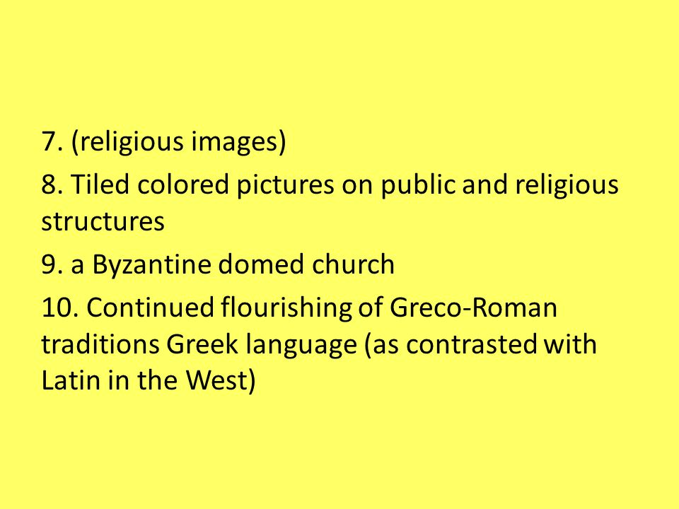 7. (religious images) 8. Tiled colored pictures on public and religious structures 9.