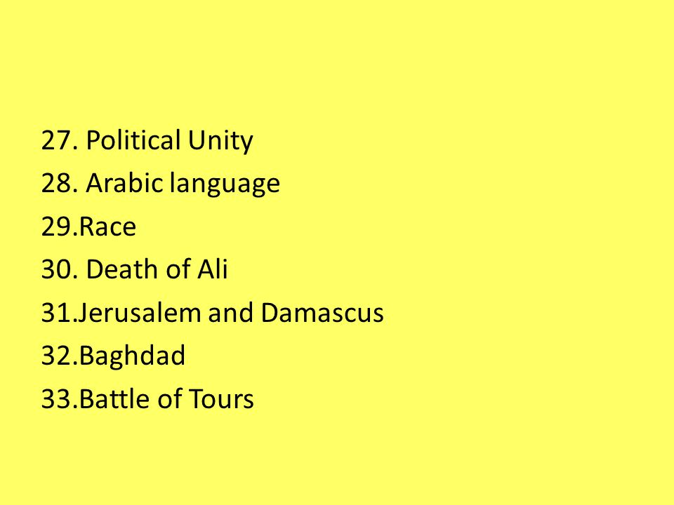27. Political Unity 28. Arabic language 29.Race 30.