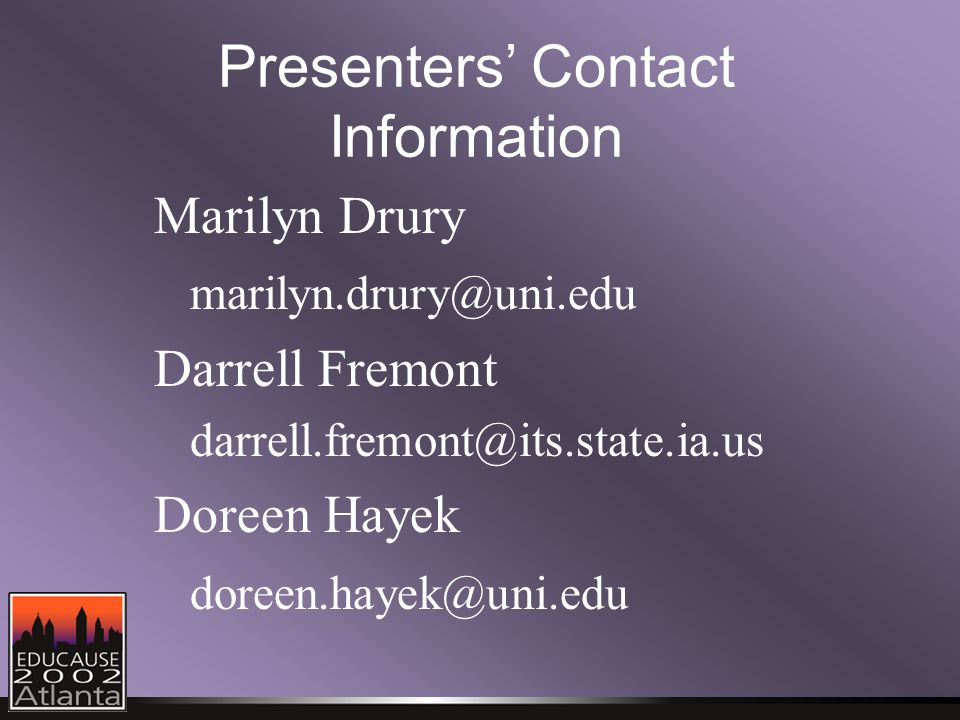 Presenters' Contact Information Marilyn Drury Darrell Fremont Doreen Hayek