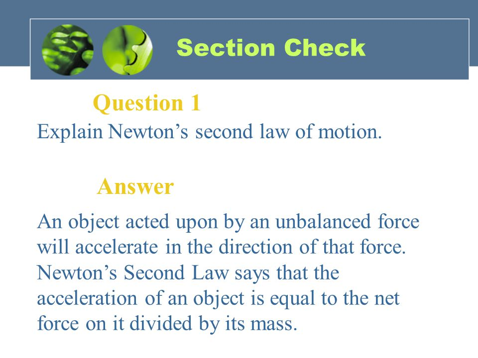 Section Check Question 1 Explain Newton's second law of motion.