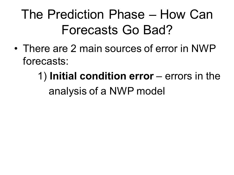 The Prediction Phase – How Can Forecasts Go Bad.