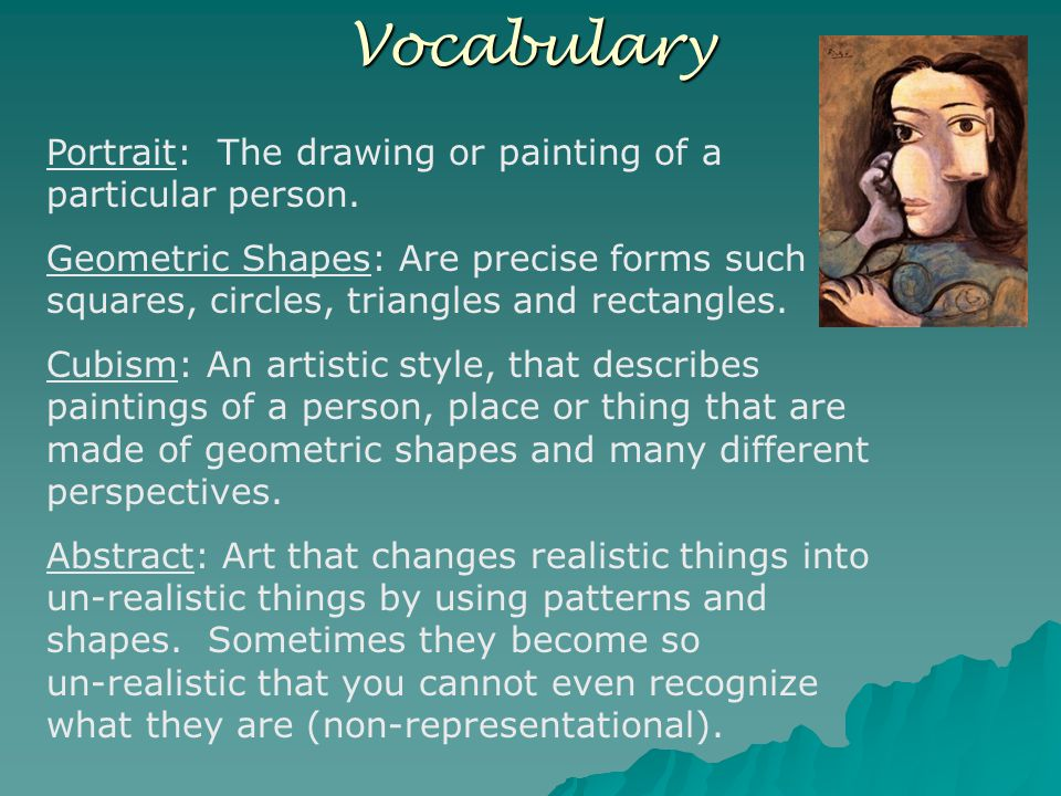 Vocabulary Portrait: The drawing or painting of a particular person.