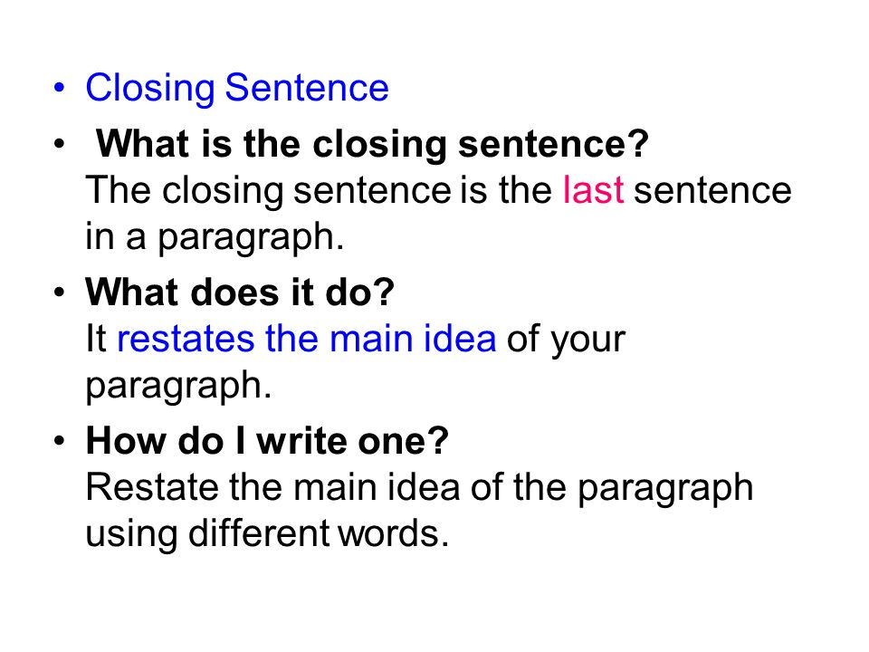 Closing Sentence What is the closing sentence.